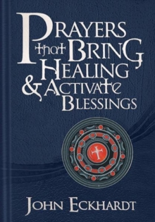 Prayers That Bring Healing and Activate Blessings, Hardback Book