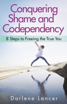 Conquering Shame And Codependency, Paperback Book