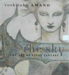 Sky, The: The Art Of Final Fantasy Slipcased Edition, Hardback Book