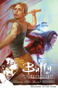 Buffy the Vampire Slayer Season 9 Volume 4: Welcome to the Team, Paperback Book