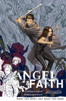 Angel And Faith Volume 5: What You Want, Not What You Need, Paperback Book