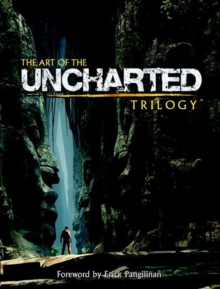 The Art Of The Uncharted Trilogy, Hardback Book