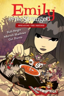 Emily And The Strangers Volume 2: Breaking The Record, Hardback Book