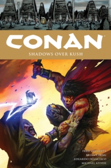 Conan Volume 17 Shadows Over Kush, Paperback Book