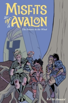 Misfits Of Avalon Volume 3 : The Future in the Wind, Paperback Book