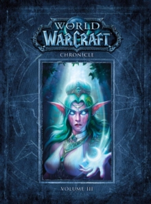 World Of Warcraft Chronicle Volume 3, Hardback Book