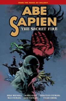 Abe Sapien Volume 7 : The Secret Fire, Paperback Book