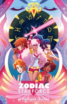 Zodiac Starforce: By The Power Of Astra, Paperback Book