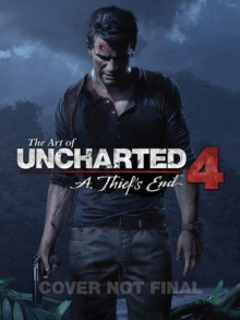 The Art Of Uncharted 4: A Thief's End, Hardback Book