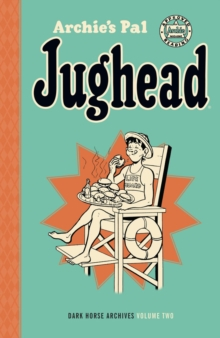 Archie's Pal Jughead Archives Volume 2, Hardback Book