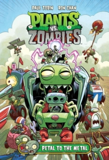 Plants vs. Zombies Volume 5: Petal to the Metal, Hardback Book