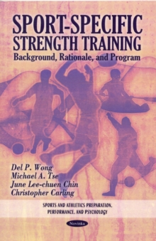 Sport-Specific Strength Training : Background, Rationale & Program, Paperback / softback Book