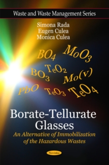 Borate-Tellurate Glasses : An Alternative of Immobilization of the Hazardous Wastes, Paperback Book