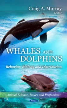 Whales & Dolphins : Behavior, Biology & Distribution, Hardback Book