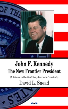 John F Kennedy : The New Frontier President, Hardback Book