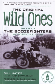 The Original Wild Ones : Tales of the Boozefighters Motorcycle Club, EPUB eBook