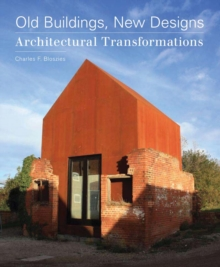 Old Buildings, New Designs : Architectural Transformations, Paperback / softback Book