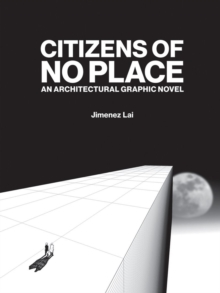 Citizens of No Place an Architectural Graphic Novel, Paperback / softback Book