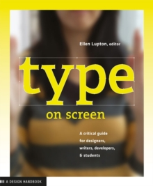 Type on Screen : A Critical Guide for Designers, Writters, Developers, and Students, Paperback Book