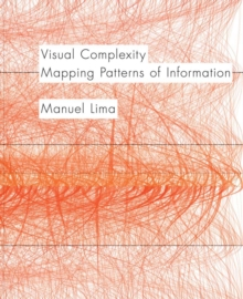 Visual Complexity : Mapping Patterns of Information, Paperback Book
