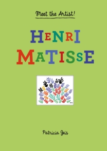 Henri Matisse: Meet the Artist, Hardback Book