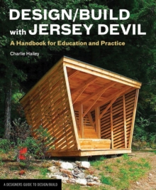 Design/Build with Jersey Devil : A Handbook for Education and Practice, Paperback / softback Book