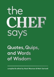 The Chef Says : Quotes, Quips and Words of Wisdom, EPUB eBook