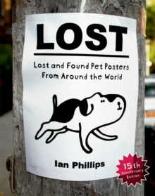 Lost : Lost and Found Pet Posters from Around the World, Paperback Book