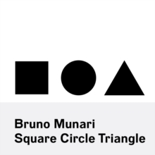Bruno Munari: Square, Circle, Triangle, Paperback / softback Book