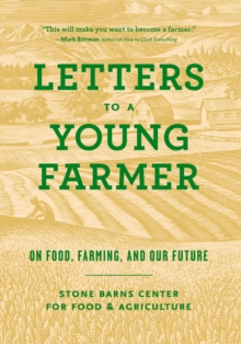 Letters to a Young Farmer : On Food, Farming, and Our Future, Paperback Book