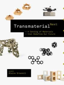 Transmaterial Next : A Catalog of Materials that Redefine Our Future, Paperback Book