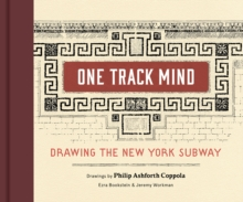 One Track Mind : Drawing the New York Subway, Hardback Book
