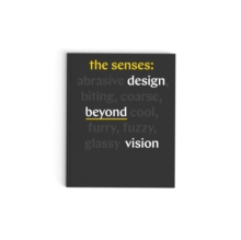 The Senses : Design Beyond Vision, Hardback Book