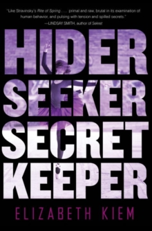 Hider, Seeker, Secret Keeper : A Novel, Paperback Book
