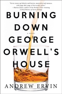 Burning Down George Orwell's House, Paperback Book