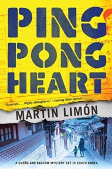 Ping-Pong Heart : A Sueno and Bascom Mystery Set in Korea, Paperback Book
