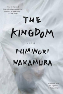 The Kingdom : A Novel, Paperback Book