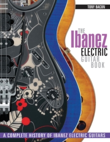 Tony Bacon : The Ibanez Electric Guitar Book, Paperback Book