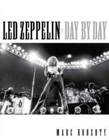 Led Zeppelin Day by Day, Hardback Book