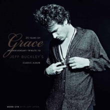 25 Years Of Grace : An Anniversary Tribute to Jeff Buckley's Classic Album, Hardback Book