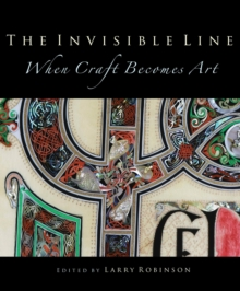 Invisible Line : When Craft Becomes Art, Hardback Book