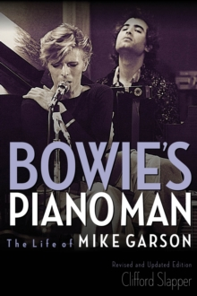 Bowie's Piano Man : The Life of Mike Garson, Paperback / softback Book