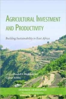 Agricultural Investment and Productivity : Building Sustainability in East Africa, Hardback Book