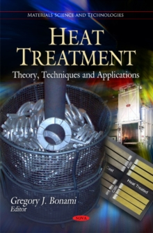 Heat Treatment : Theory, Techniques & Applications, Hardback Book