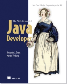 The Well-Grounded Java Developer java 7 and Polyglot Programming on the JVM, Paperback / softback Book
