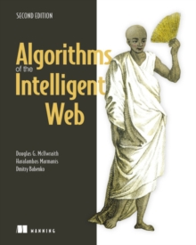 Algorithms of the Intelligent Web, Second Edition, Paperback Book