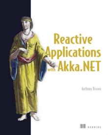 Reactive Applications with Akka.NET, Paperback / softback Book