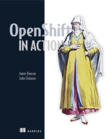 OpenShift in Action, Paperback Book
