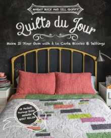 Quilts du Jour : Make it Your Own with a La Carte Blocks & Settings, Paperback / softback Book