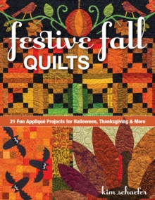 Festive Fall Quilts : 21 Fun Applique Projects for Halloween, Thanksgiving & More, Paperback / softback Book